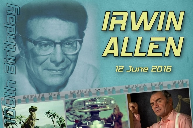 Commemorating Irwin Allen's 100th Birthday