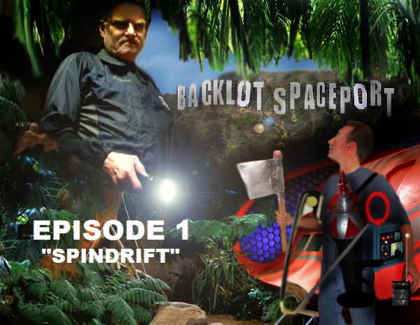 Back Lot Space Port Episode 1 - Spindrift