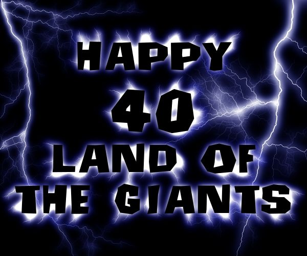 Happy 40th to Land of the Giants - 22 September 2008