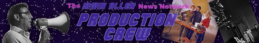 The Irwin Allen Production Crew