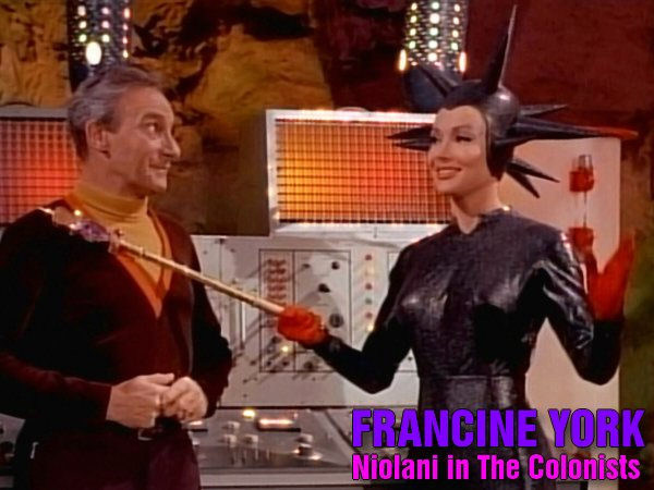 Francine York - Niolani in the Lost in Space episode The Colonists