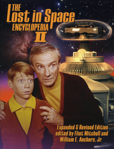 Lost in Space Encyclopedia II - Expanded and revised edition edited by Flint Mitchell and William E. Anchors, Jr.
