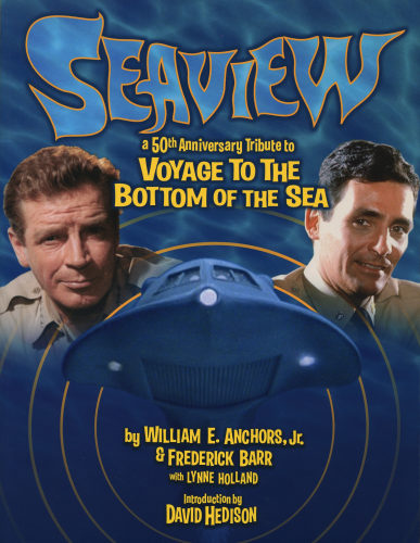 SEAVIEW: A 50th Anniversary Tribute to Voyage to the Bottom of the Sea